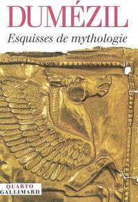 Esquisses de mythologie