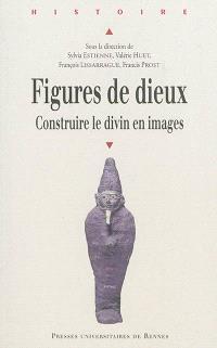 Figures de dieux : construire le divin en images