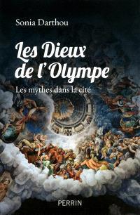 Les dieux de l'Olympe : les mythes dans la cité