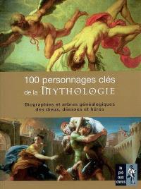 100 personnages clés de la mythologie : biographies et arbres généalogiques des dieux, déesses et héros