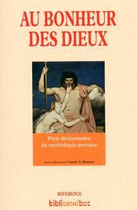 Au bonheur des dieux : petit dictionnaire de mythologie grecque