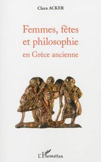 Femmes, fêtes et philosophie en Grèce ancienne