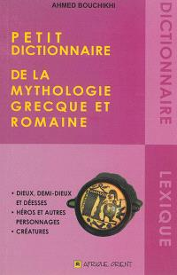 Petit dictionnaire de la mythologie grecque et romaine
