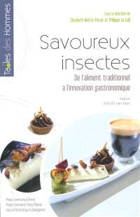 Savoureux insectes : de l'aliment traditionnel à l'innovation gastronomique