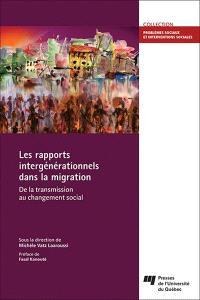 Les rapports intergénérationnels dans la migration  : de la transmission au changement social