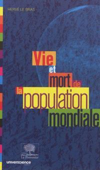 Vie et mort de la population mondiale