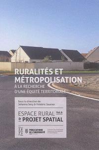 Espace rural et projet spatial. Volume 6, Espace rural et métropolisation : à la recherche d'une équité territoriale