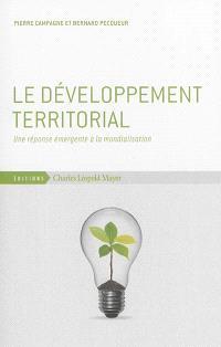 Le développement territorial : une réponse émergente à la mondialisation