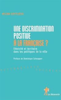 Une discrimination positive à la française : ethnicité et territoire dans les politiques de la ville