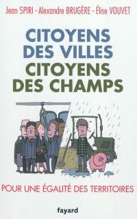 Citoyens des villes, citoyens des champs : pour une égalité des territoires