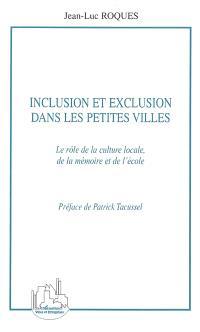 Inclusion et exclusion dans les petites villes : le rôle de la culture locale, de la mémoire et de l'école
