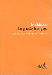Le ghetto français : enquête sur le séparatisme social
