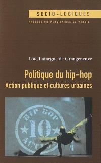 Politique du hip-hop : action publique et cultures urbaines