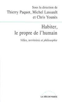 Habiter, le propre de l'humain : villes, territoires, philosophie