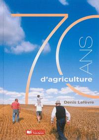 70 ans d'agriculture