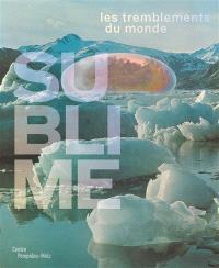 Sublime : les tremblements du monde