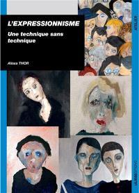 L'expressionnisme : une technique sans technique