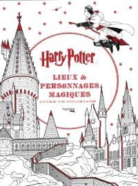 Harry Potter : lieux & personnages magiques : livre de coloriage
