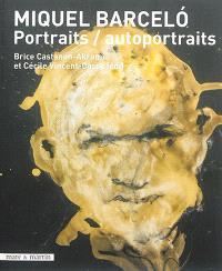 Miquel Barcelo : portraits, autoportraits