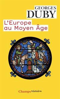 L'Europe au Moyen Age : art roman, art gothique