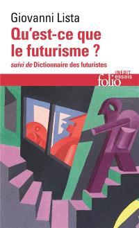 Qu'est-ce que le futurisme ?; Suivi de Dictionnaire des futuristes