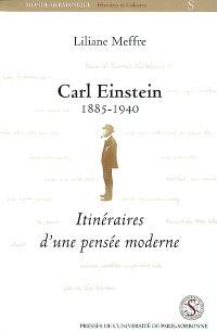 Carl Einstein, 1885-1940 : itinéraires d'une pensée moderne