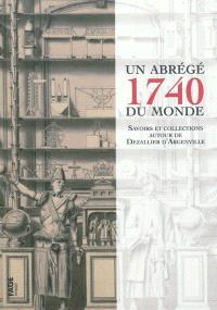 1740, un abrégé du monde : savoirs et collections autour de Dezallier d'Argenville