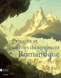 Paysages et imageries du sentiment romantique, un autre monde : exposition aux anciens thermes d'Evian, du 1er juin au 31 août 2003