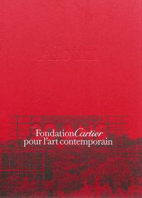 Fondation Cartier pour l'art contemporain : 30 ans. Volume 2, Album : 1984-2014