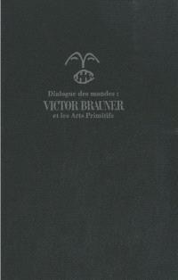 Dialogues des mondes : Victor Brauner et les arts primitifs