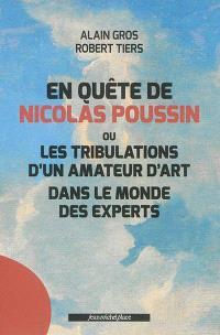 En quête de Nicolas Poussin ou Les tribulations d'un amateur d'art dans le monde des experts