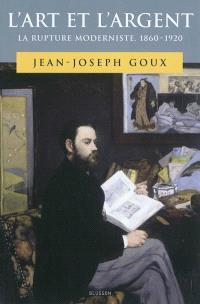 L'art et l'argent : la rupture moderniste, 1860-1920