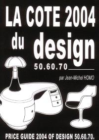 La cote 2004 du design 50, 60, 70 = Price guide of design 50, 60, 70