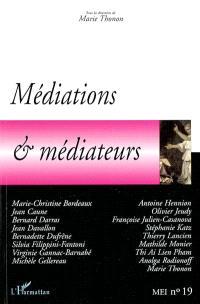 MEI Médiation et information. n° 19, Médiations & médiateurs