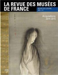 Revue des musées de France (La) : revue du Louvre. n° 2 (2016), Acquisitions 2014-2015