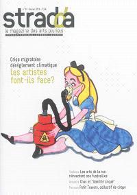 Stradda : le magazine de la création hors les murs. n° 37, Crise migratoire, dérèglement climatique : les artistes font-ils face ?
