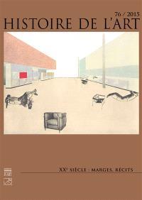 Histoire de l'art. n° 76, XXe siècle : marges, récits
