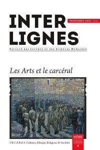 Inter-lignes. n° 16, Les arts et le carcéral