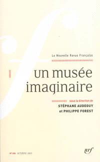 Nouvelle revue française. n° 606, Un musée imaginaire