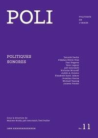 Poli : politique de l'image. n° 11, Politiques sonores