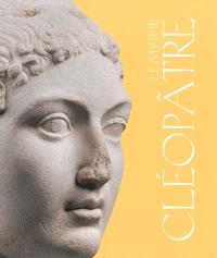 Le mythe Cléopâtre : exposition, Paris, Pinacothèque, du 10 avril au 7 septembre 2014