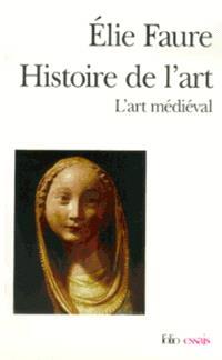 Histoire de l'art. Volume 2, L'art médiéval
