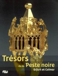 Trésors de la peste noire, Erfurt et Colmar : exposition, Paris, Musée du Moyen Age-Cluny, 25 avril-3 septembre 2007