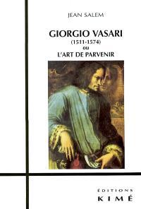 Giorgio Vasari (1511-1574) ou L'art de parvenir