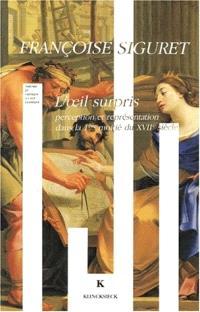L'Oeil surpris : perception et représentation dans la première moitié du XVIIe siècle
