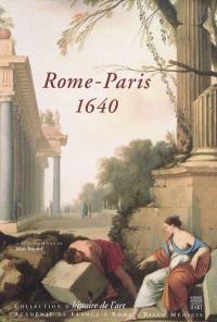 Rome-Paris, 1640 : transferts culturels et renaissance d'un centre artistique
