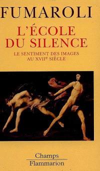 L'école du silence : le sentiment des images au XVIIe siècle