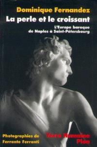 La perle et le croissant : l'Europe baroque de Naples à Saint-Petersbourg