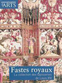 Louis XIV : l'homme et le roi. Fastes royaux : la collection des tapisseries de Louis XIV