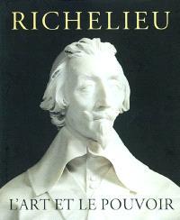 Richelieu : l'art et le pouvoir : expositions, Montréal, Musée des beaux-arts, 18 sept. 2002-5 janv. 2003, Cologne, Wallraf-Richards-Museum, 31 janv.-20 avril 2003